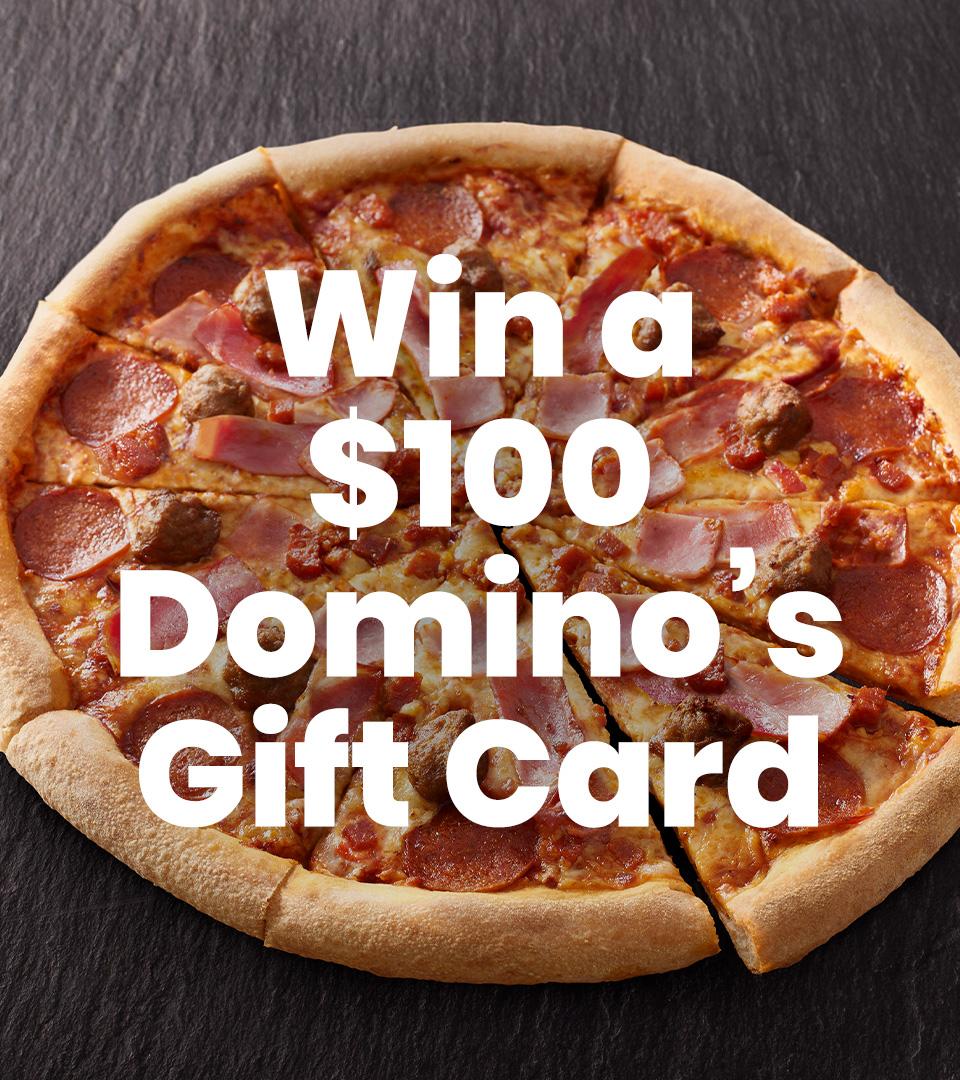 $100 Domino's Voucher